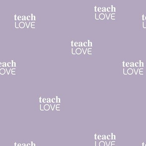 teach 'm love - black lives matter positive vibes saying lilac purple white