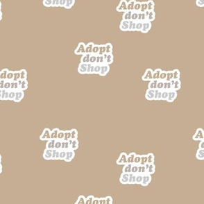 Adopt don't shop - animal shelter and pet adoption saying text design retro seventies style beige latte