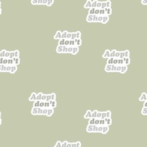 Adopt don't shop - animal shelter and pet adoption saying text design retro seventies style soft sage green