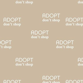 Adopt don't shop - minimal text design for shelter animals that are up for adoption beige sand neutral