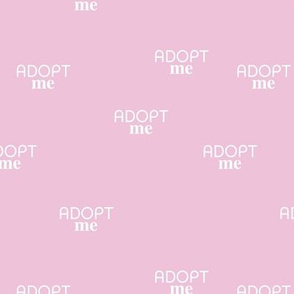 Adopt me - minimal text design for shelter animals that are up for adoption sweet bubblegum pink girls