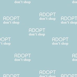 Adopt don't shop - minimal text design for shelter animals that are up for adoption blue baby boy