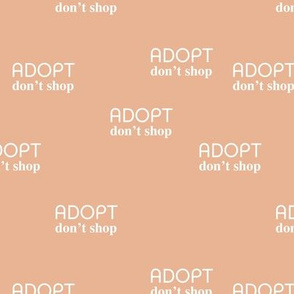 Adopt don't shop - minimal text design for shelter animals that are up for adoption peach blush girls