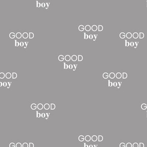 Good boy - sweet minimalist dogs and cats design for pet lovers positive vibes text boys gray