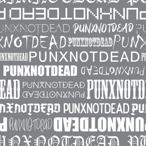 Punx not dead Lettering Gray and White Medium scale Non directional