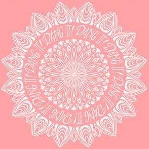Dang It! (pink)