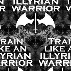 train like an illyrian warrior Black and white