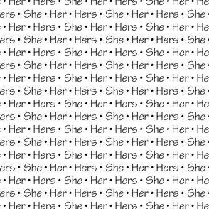 She, Her, Hers   Black on White