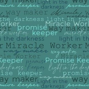Way Maker, Miracle Worker, Promise Keeper, Light in the Darkness