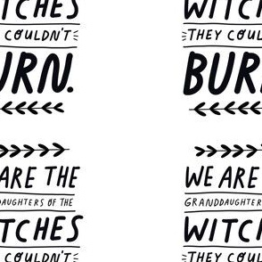 We are the granddaughters of the witches they couldn't burn 5x5in squares