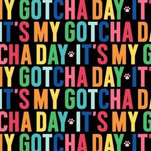 paws its my gotcha day rainbow on black UPPERcase