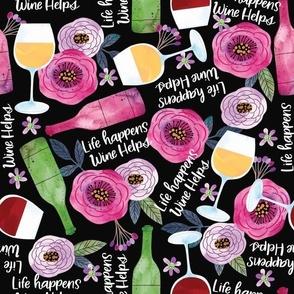 Large Life happens Wine Helps