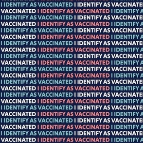 I Identify As Vaccinated Small Scale