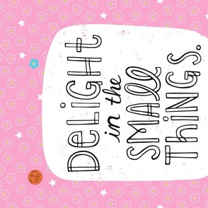 Delight in the Small Things Tea Towel | Wall Hanging