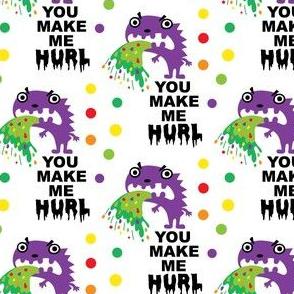 You Make Me Hurl