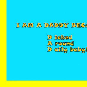 I am a Daddy