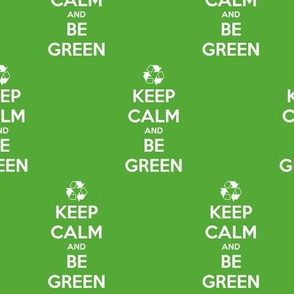Keep Calm Be Green - solid