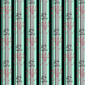 est. 1969 reminds me of 69' Stripe