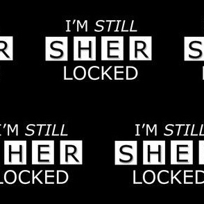 I'm Still SHERlocked