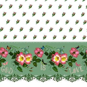 God is Love rosebud border print