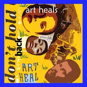 Art Heals Don't Hold Back