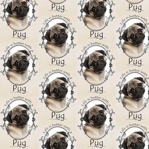 Life's Better Pug