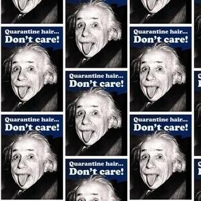 Quarantine hair, don't care - Einstein