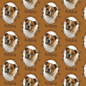 Life's Better Bulldog
