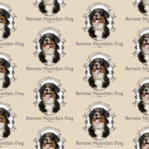 Life's Better Bernese Mountain Dog