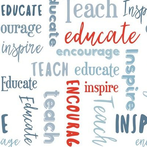 Teach Educate Encourage Inspire in Red/Blue/Gray