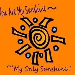 You Are My Sunshine orange