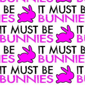 It must be bunnies-larger