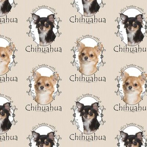 Life's Better with a Chihuahua