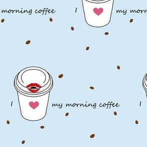 I Heart My Morning Coffee