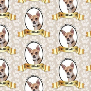 Lifes Better Chihuahua