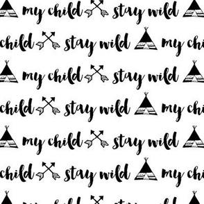 Stay Wild My Child - WHITE