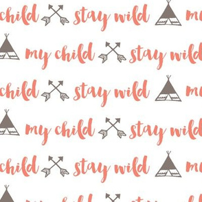 Stay Wild My Child - Coral