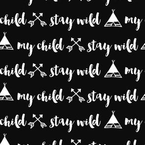 Stay Wild My Child - BLACK