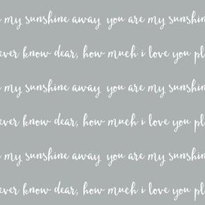 You are my sunshine // grey