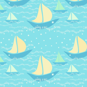 A lullaby: I saw a boat a-sailing, a sailing on the sea