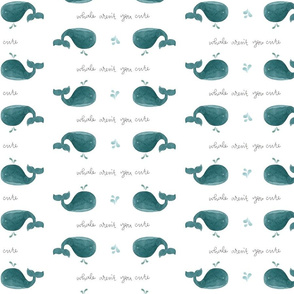 Whale Aren't You Cute