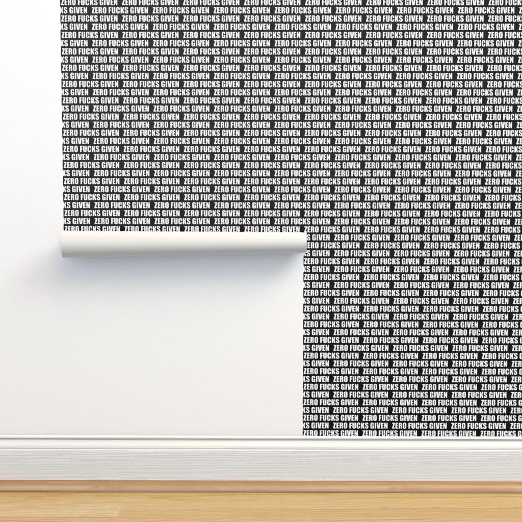 Isobar Durable Wallpaper featuring ZERO FUCKS GIVEN by la_bricoleuse