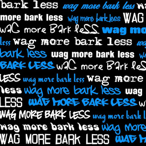 Wag More Bark Less - blue