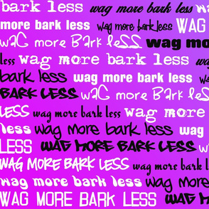 Wag More Bark Less - purple