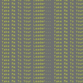 Take Me To Your Leader - Dark Gray