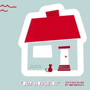 "Cut'n sew Pillow ""Our House 02"""