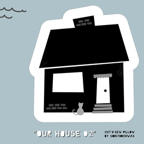 """Cut'n sew Pillow """"Our House"""" (black and white)"""