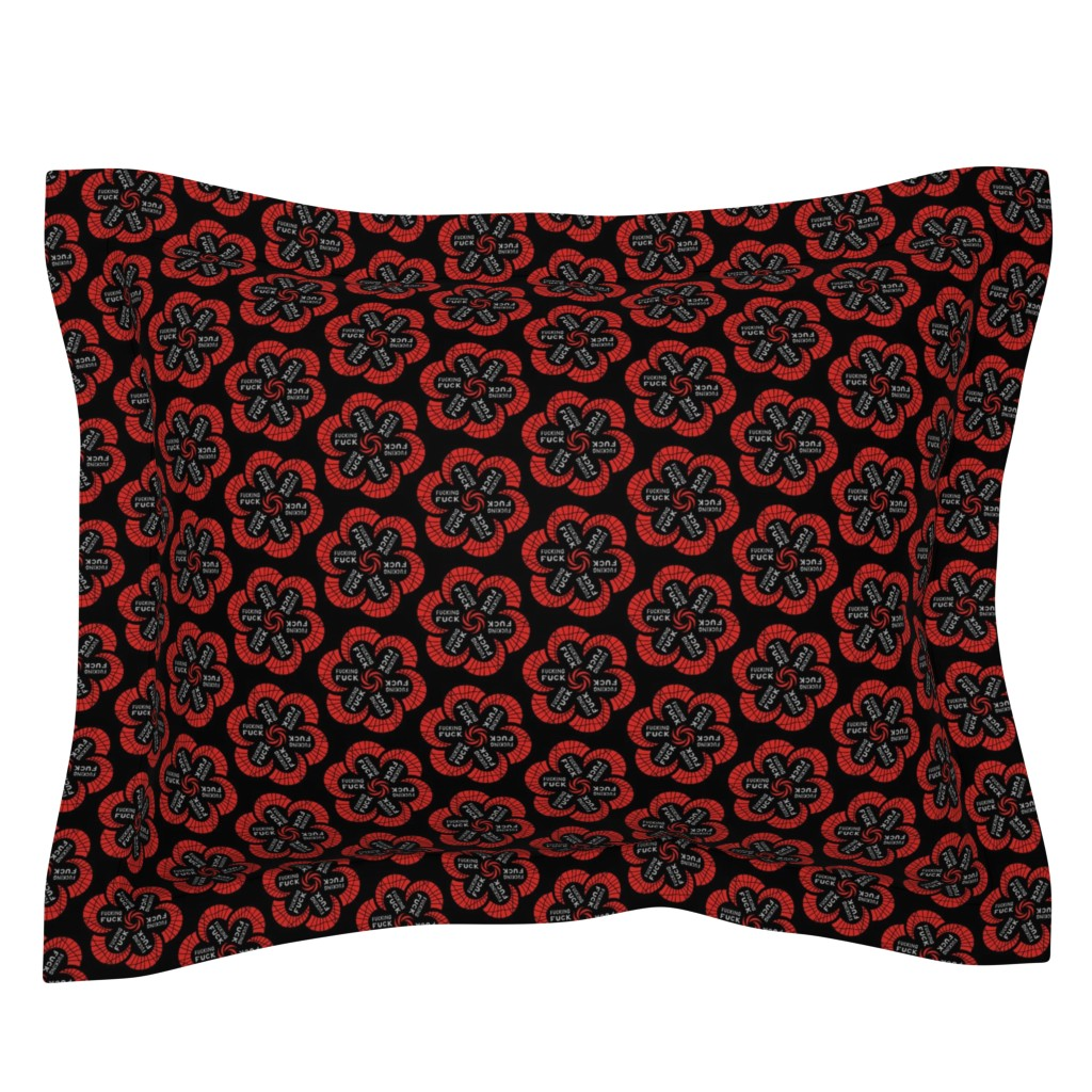"Sebright Pillow Sham featuring Red flowers with ""fucking fuck"" in grey by secretbean"
