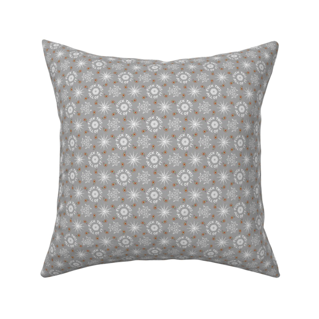 "Catalan Throw Pillow featuring ""fuck this. all of it."" white & grey pattern by secretbean"