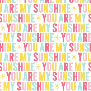 you are my sunshine pink + teal + yellow UPPERcase